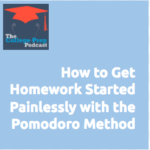 How to Get Homework Started Painlessly with the Pomodoro Technique | Gretchen Wegner | Megan Dorsey