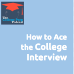 Megan | College Prep Podcast | College Interview | Schools | Students | Interview Etiquette