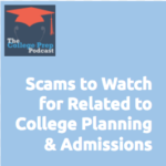 Scams to Watch for Related to College Planning & Admissions | Megan Dorsey | Gretchen Wegner | Parents | Students