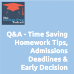 Time Saving Homework Tips | Admissions Deadlines | Early Decision | Q&A | Gretchen Wegner | Megan Dorsey | ACT Test | Universities | College