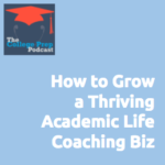 Gretchen Wegner, Megan Dorsey, Debbie Lehr-Lee, Anti-Boring Approach, Coach Training, Academic Life Coach, Academic Life Coaching