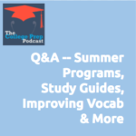 Gretchen Wegner, Megan Dorsey, Q/A, Q&A, Q & A, Questions and Annswers, Summer Programs for college prep, Teachers, Incomplete Study Guides, Apps for Vocab Improvement, Singing to Music When Studying, What's Wrong with my college application?, University, Universities,
