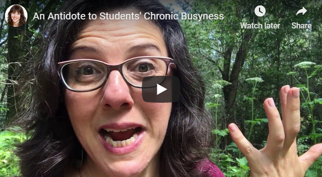 An Antidote to Students' Chronic Busyness