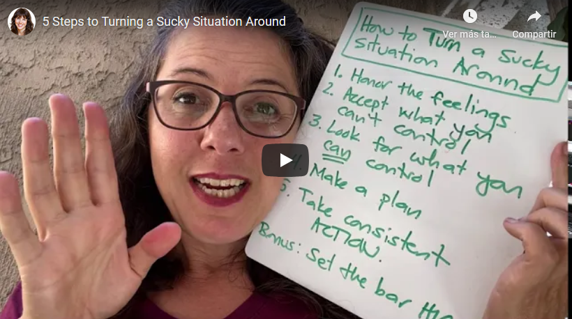 5 Steps to Turning a Sucky Situation Around